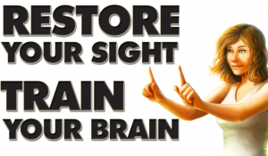 Eye Yoga: Restore Your Sight; Train Your Brain - NEW MATERIAL